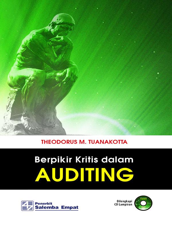 Berpikir Kritis dalam Auditing/Theodorus M. Tuanakotta