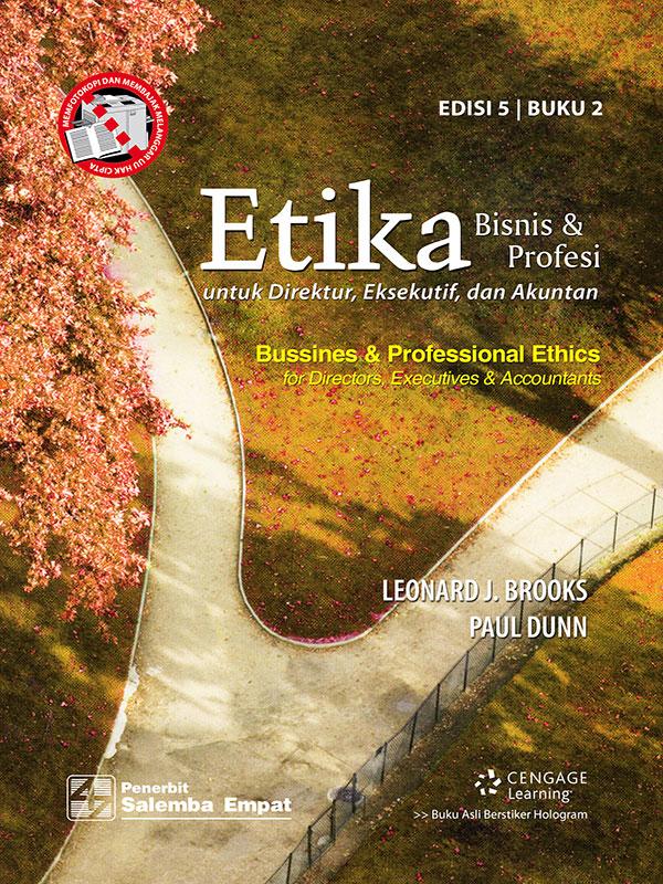 Etika Bisnis dan Profesi-untuk Direktur-Eksekutif Dan Akuntan Edisi 5 Buku 2/Brooks