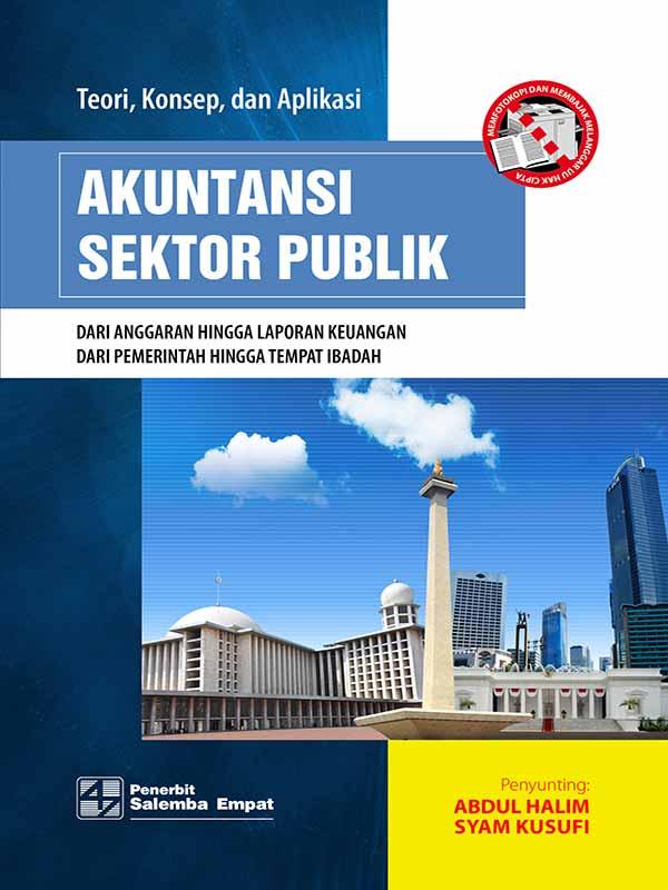 Teori, Konsep dan Aplikasi Akuntansi Sektor Publik/Abdul Halim