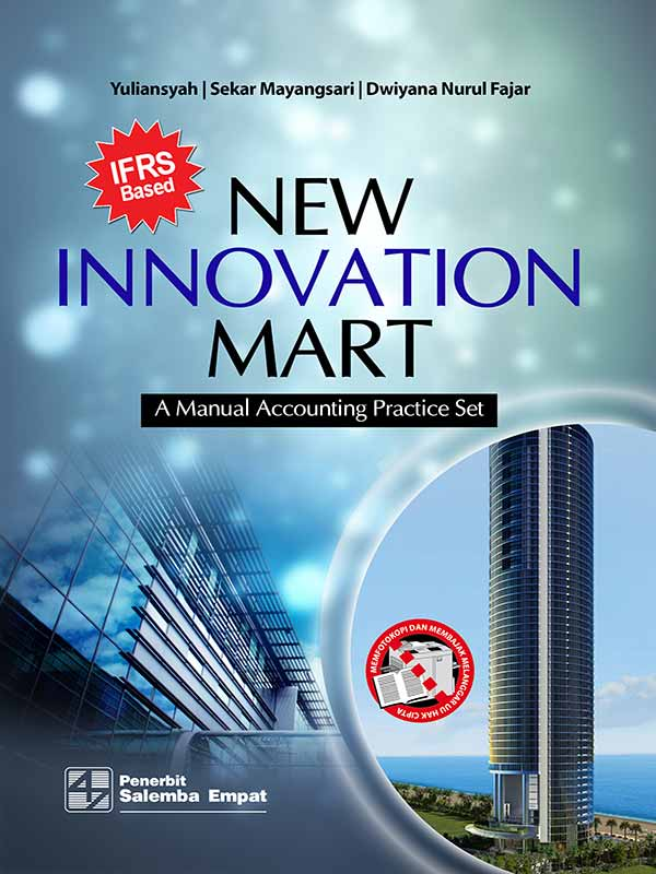 New Innovation Mart-A Manual Accounting Practice Set IFRS Bases/Yuliansyah