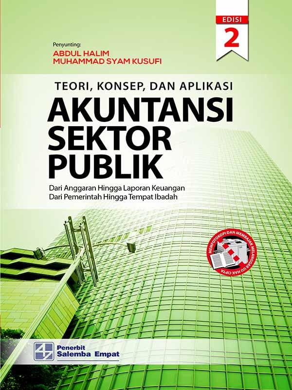 Teori, Konsep dan Aplikasi Akuntansi Sektor Publik Edisi 2/ Prof. Abdul Halim