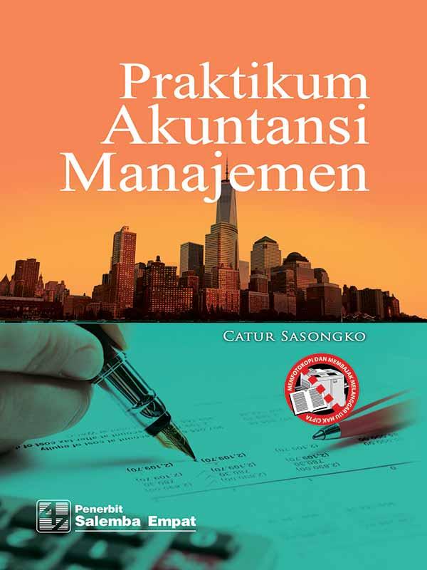 Praktikum Akuntansi Manajemen/Catur Sasongko