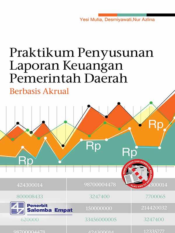 Praktikum Penyusunan Laporan Keuangan Pemerintah Daerah-Berbasis Akrual/Yesi Mutia