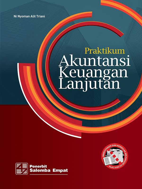 Praktikum Akuntansi Keuangan Lanjutan/Ni Nyoman Alit