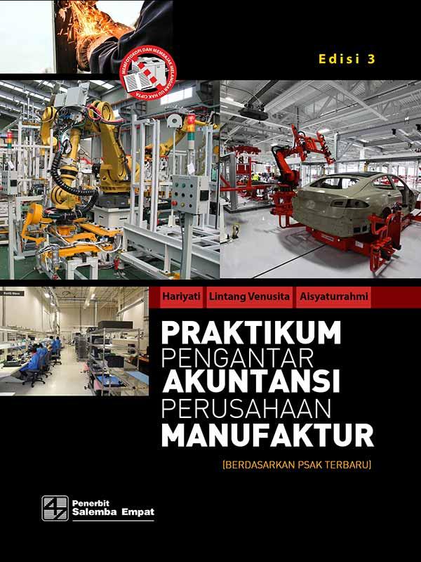 Praktikum Pengantar Akuntansi Perusahaan Manufaktur Berdasarkan PSAk Terbaru Edisi 3/Hariyati