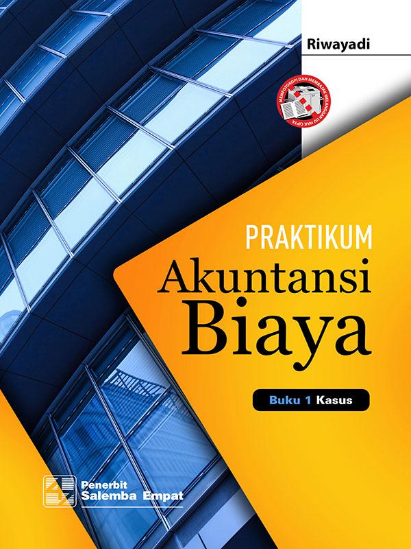 Praktikum Akuntansi Biaya [kasus & kertas kerja]