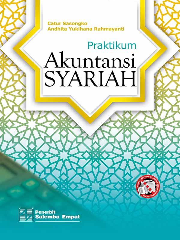 Praktikum Akuntansi Syariah/Catur Sasongko