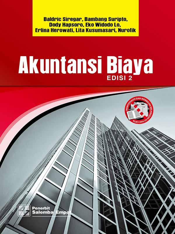 Akuntansi Biaya Edisi 2-Full Print/Baldric Siregar