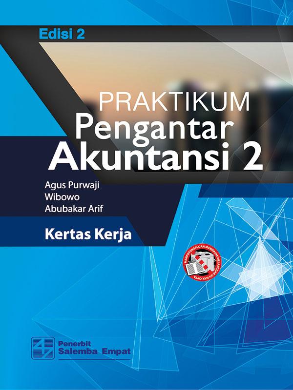 Praktikum Pengantar Akuntansi 2 Edisi 2-Kasus Dan Kertas Kerja/Agus Purwaji-dkk