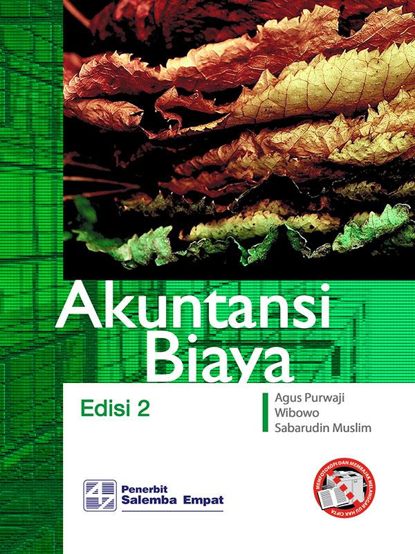 Akuntansi Biaya Edisi 2/Agus Purwaji-dkk
