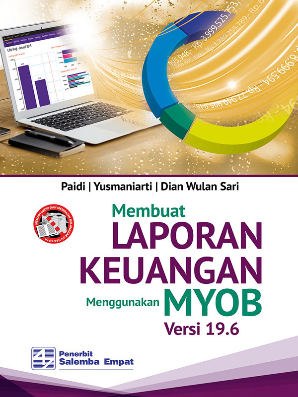 Membuat Laporan Keuangan Menggunakan MYOB Versi 19.6/ Paidi-dkk