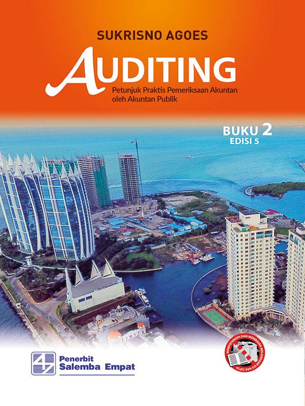 Auditing: Petunjuk Praktis Pemeriksaan Akuntan oleh Akuntan Publik Edisi 5 Buku 2/ Sukrisno Agoes