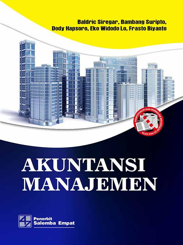 Akuntansi Manajemen-Full Print/Baldric Siregar
