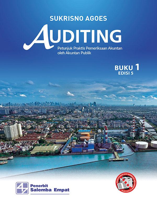 Auditing: Petunjuk Praktis Pemeriksaan Akuntan oleh Akuntan Publik Edisi 5 Buku 1/ Sukrisno Agoes