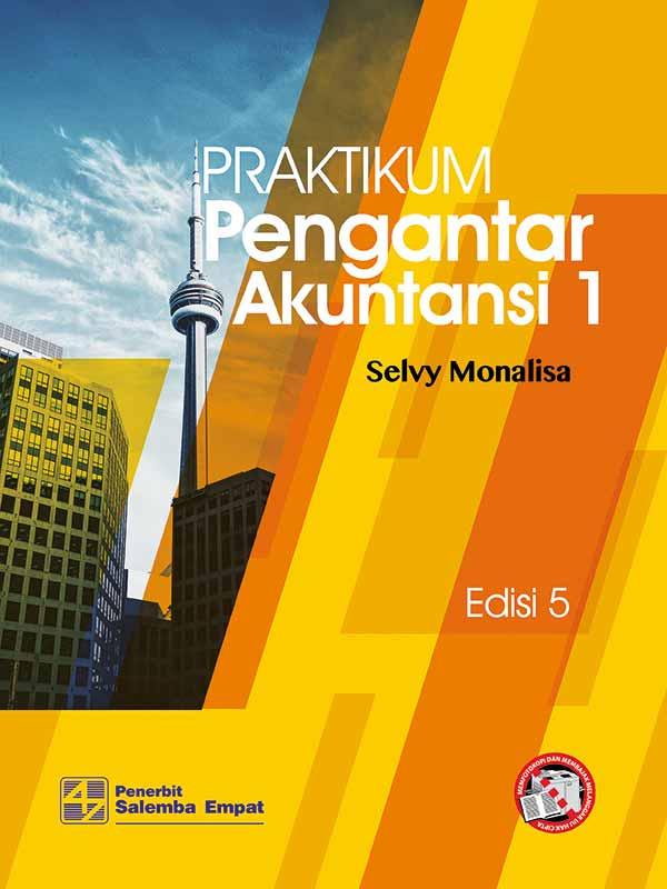 Praktikum Pengantar Akuntansi 1 Edisi 5/Selvy Monalisa