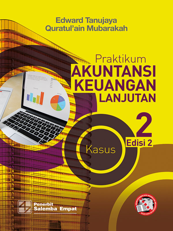 Praktikum Akuntansi Keuangan Lanjutan 2 Edisi 2-Kasus Dan Kertas Kerja/Edward Tanujaya