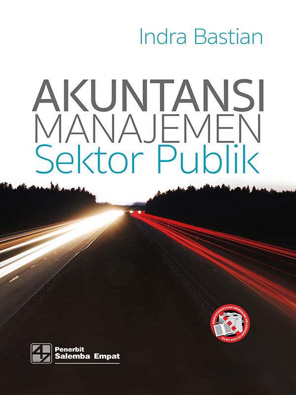 Akuntansi Manajemen Sektor Publik/Indra Bastian