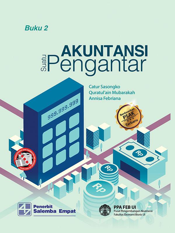 Akuntansi Suatu Pengantar-Berbasis PSAK Buku 2/PPA FEB UI