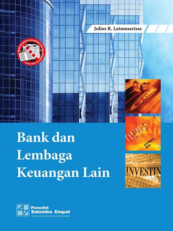 Bank dan Lembaga Keuangan Lain/Julius R. Latumaerissa