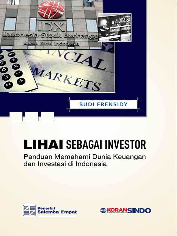 Lihai sebagai Investor:Panduan Memahami Dunia Keuangan dan Investasi di Indonesia/Budi Frensidy (BUKU SAMPEL)