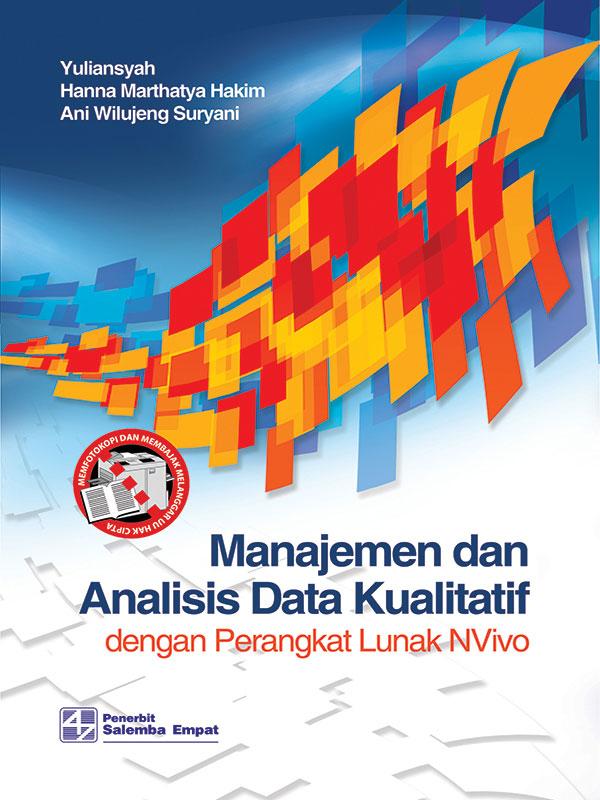 Manajemen dan Analisis Data Kualitatif dengan Perangkat Lunak Nvivo/Yuliansyah