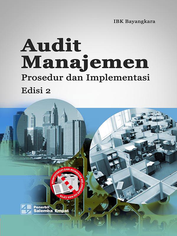 Audit Manajemen:Prosedur dan Implementasi Edisi 2/IBK Bayangkara