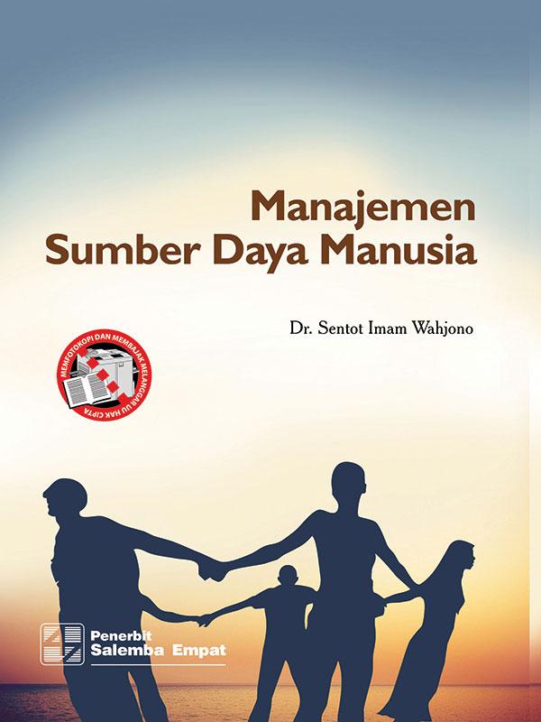Manajemen Sumber Daya Manusia/Sentot Imam