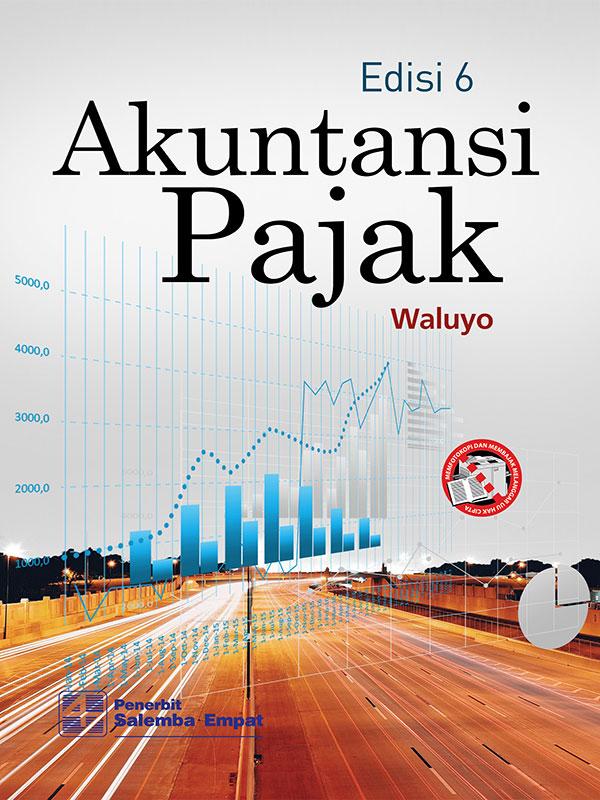 Akuntansi Pajak Edisi 6/Waluyo
