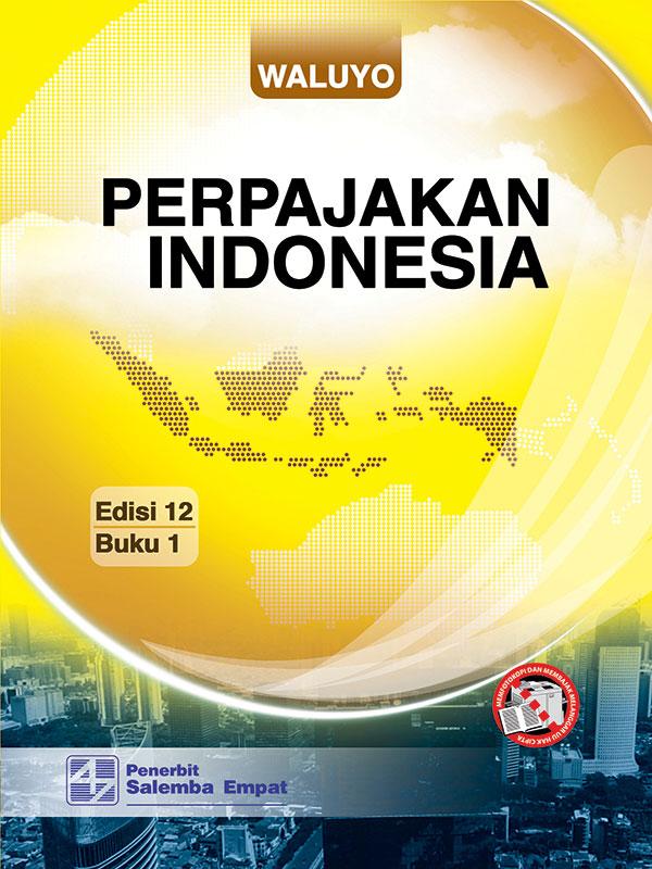 Perpajakan Indonesia Edisi 12 1/Waluyo