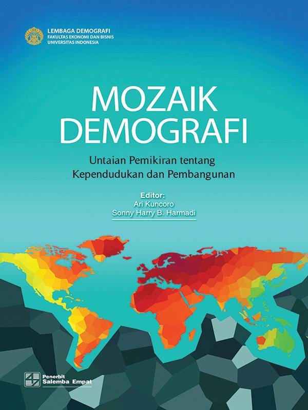 Mozaik Demografi;Untaian Pemikiran Tentang Kependudukan dan Pembagunan/Tim LembagaDemografi (BUKU SAMPEL)
