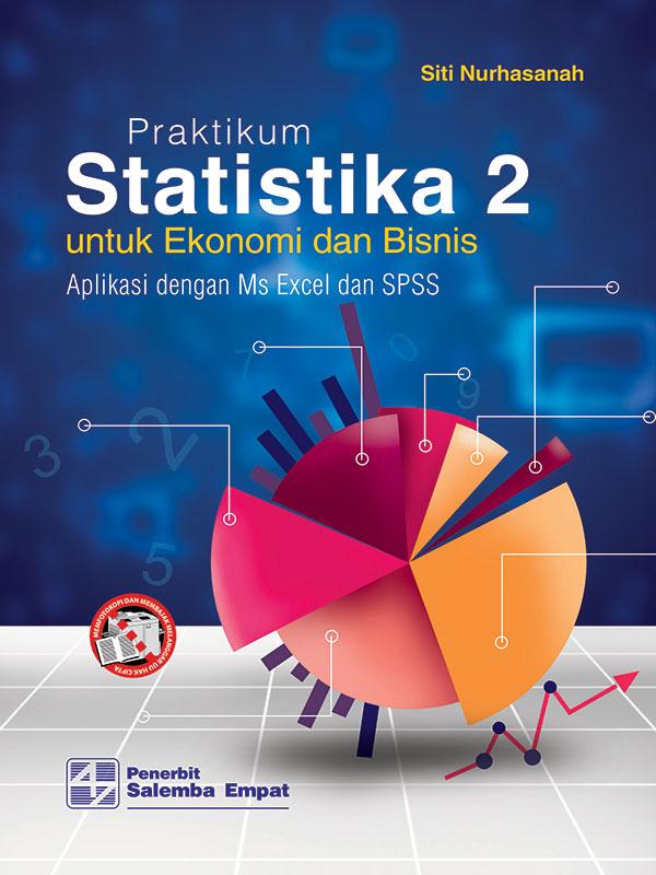 Praktikum Statistika 2: Untuk Ekonomi dan Bisnis/Siti Nurhasanah