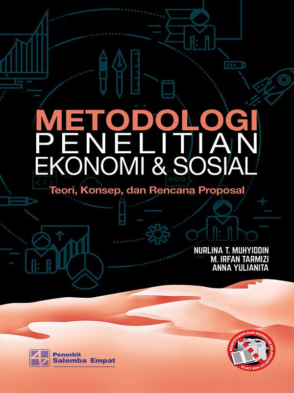 Metodologi Penelitian Ekonomi dan Sosial: Teori-Konsep dan Rencana Proposal/Nurlina-dkk