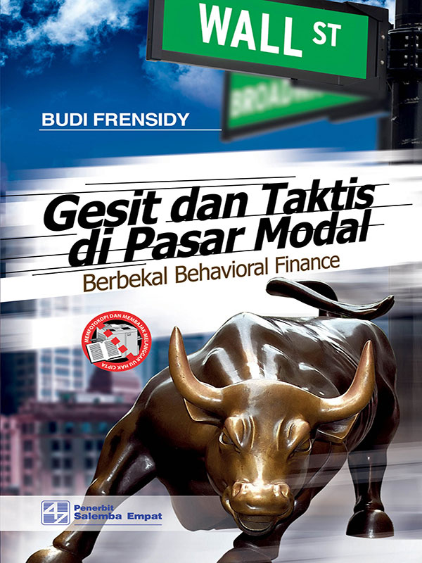 Gesit dan Taktis di Pasar Modal: Berbekal Behavioral Finance/Budi Frensidy