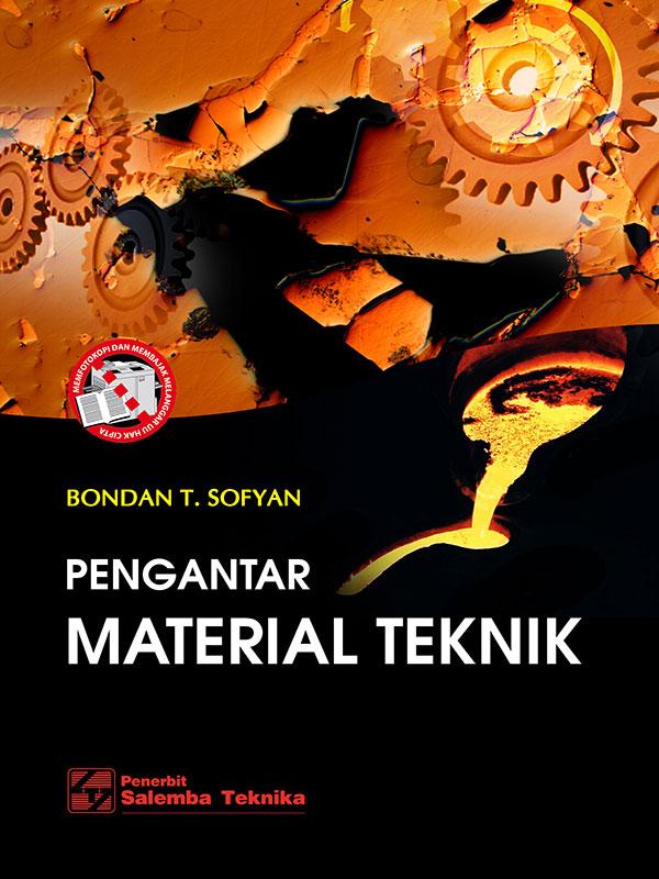Pengantar Material Teknik/Bondan T. Sofyan