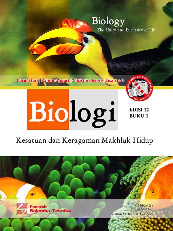 Biologi:Kesatuan dan Keragaman Makhluk Hidup Edisi 12 Buku 1/Cecie Starr