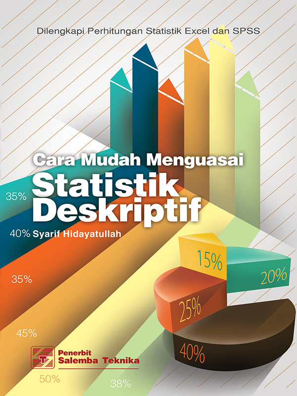 Cara Mudah Menguasai Statistik Deskriptif/Syarif Hidayatullah