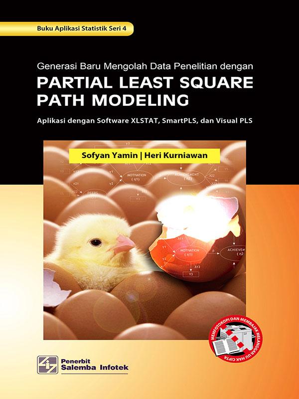 Generasi Baru Mengolah Data Penelitian dengan Partial Least Square Path Modeling/Sofyan Yamin