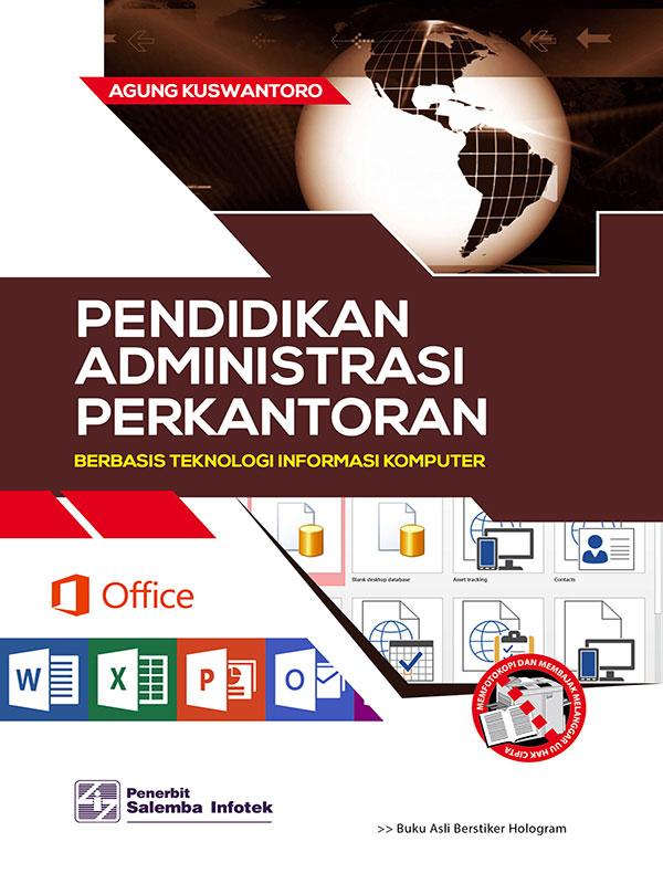 Pendidikan Administrasi Perkantoran Berbasis TIK/Agung Kuswantoro