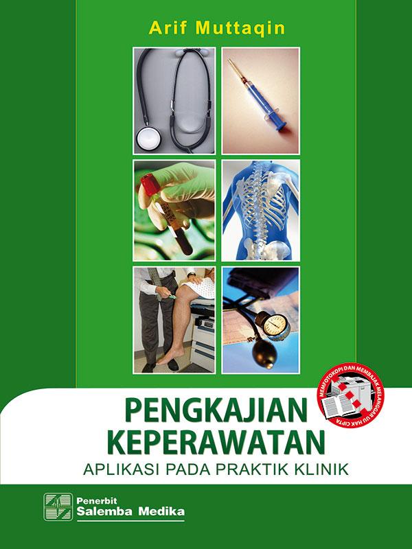Pengkajian Keperawatan Aplikasi pada Praktik Klinik/Arif Mutaqin