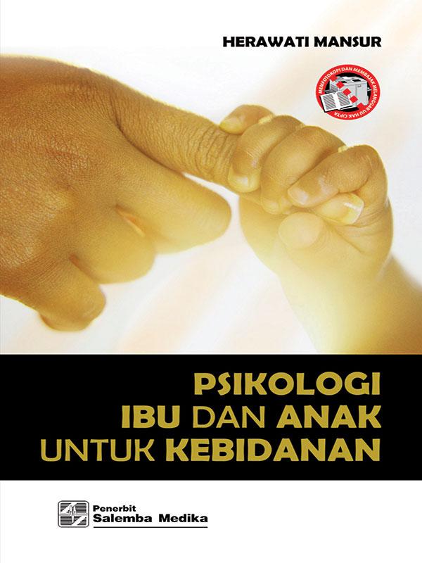 Psikologi Ibu dan Anak untuk Kebidanan/Herawati Mansur