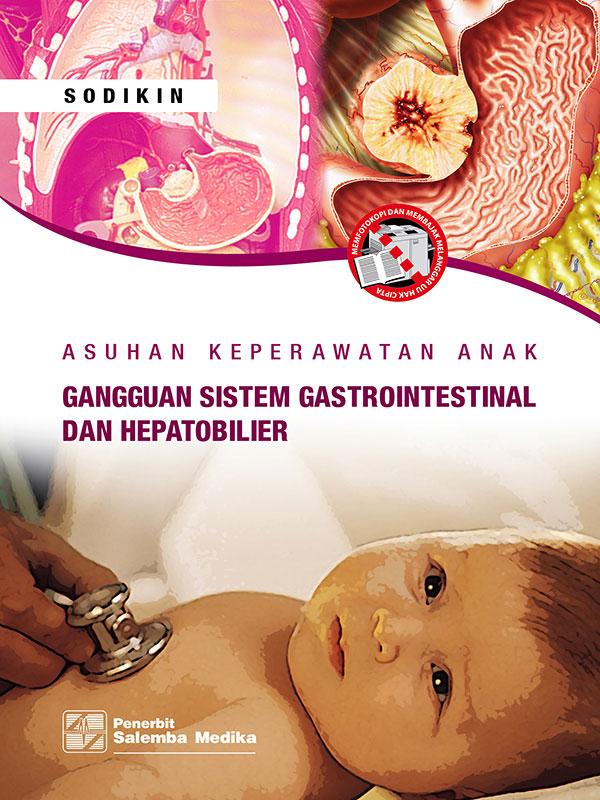 Asuhan Kep.Gangguan Sistem Gastrointestinal dan Hepatobllier/Sodikin