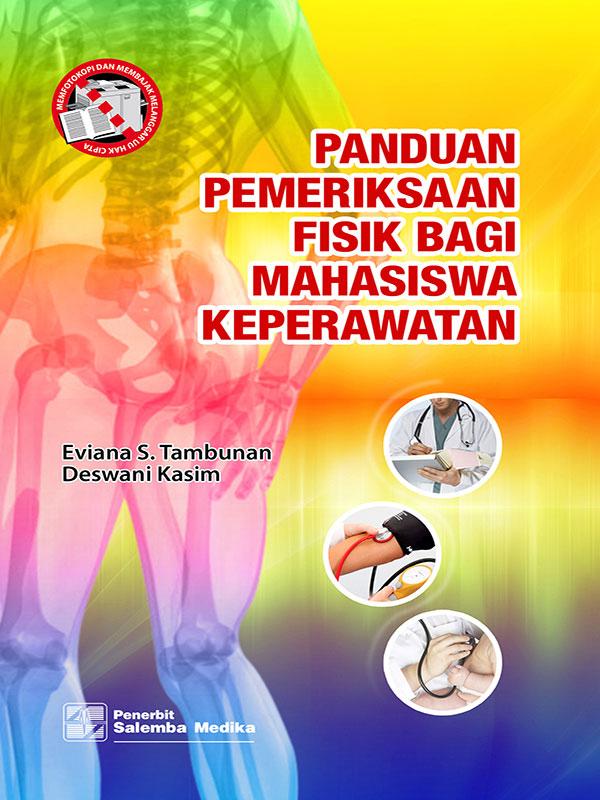 Panduan Pemeriksaan Fisik bagi Mahasiswa Keperawatan/ Deswani