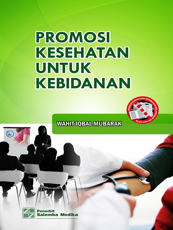 Promosi Kesehatan untuk Kebidanan/Wahit Iqbal