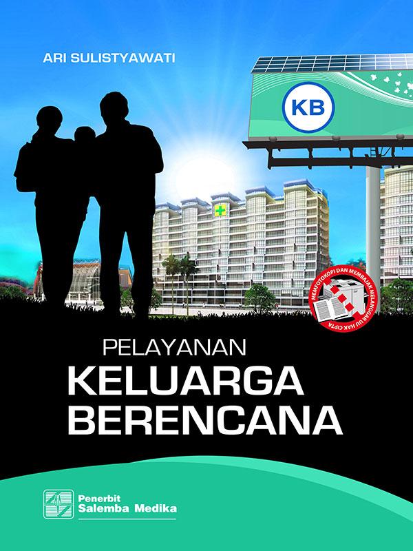 Pelayanan Keluarga Berencana/Ari Sulistyawati