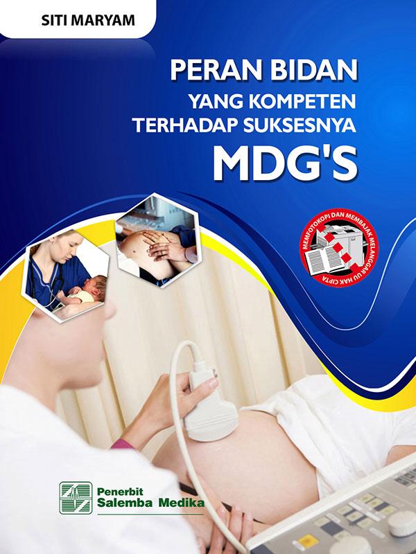Peran Bidan yang Kompeten terhadap Suksesnya MDGs/Siti Maryam