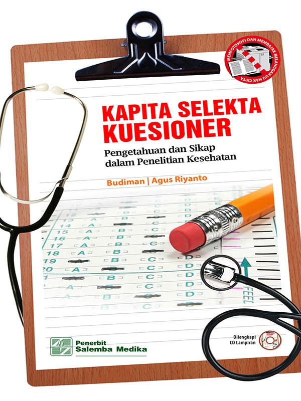 Kapita Selekta Kuesioner: Pengetahuan dan Sikap dalam Penelitian Kesehatan/Budiman