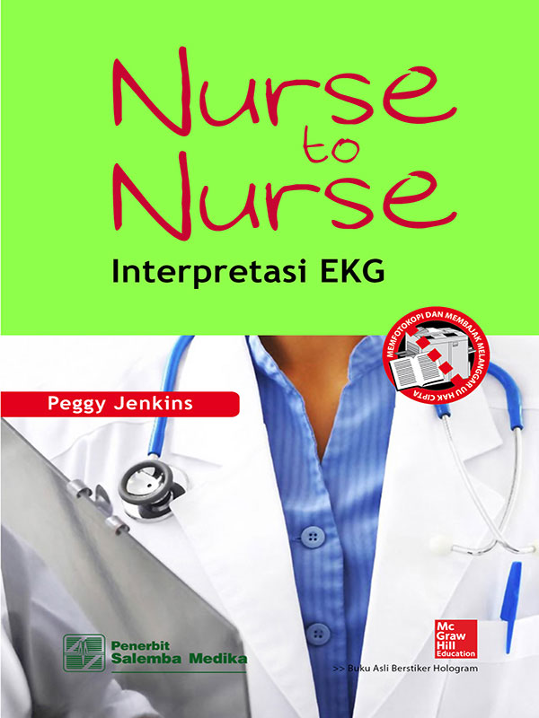 Nurse to Nurse: Interpretasi EKG/Peggy Jenkins