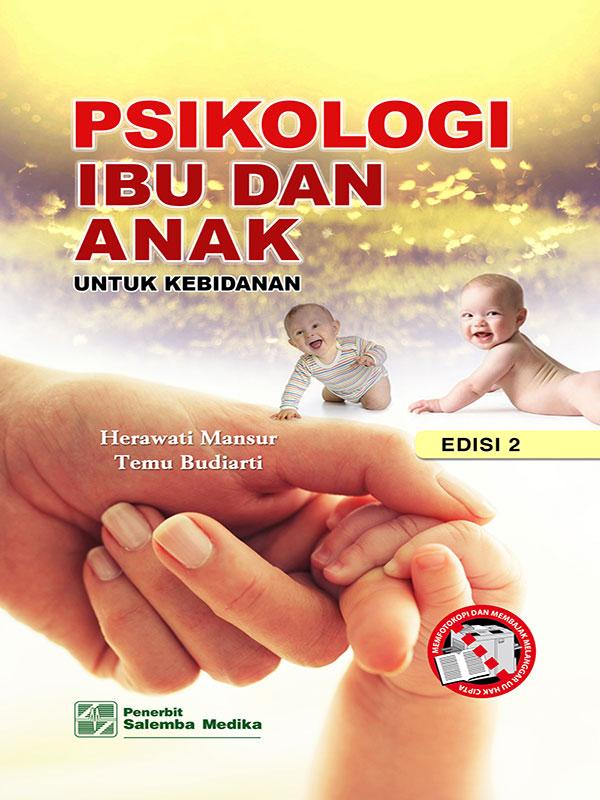 Psikologi Ibu dan Anak untuk Kebidanan Edisi 2/Herawati Mansur