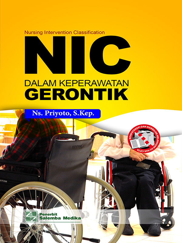 Nursing Intervention Classification -NIC- dalam Keperawatan Gerontik/Priyoto