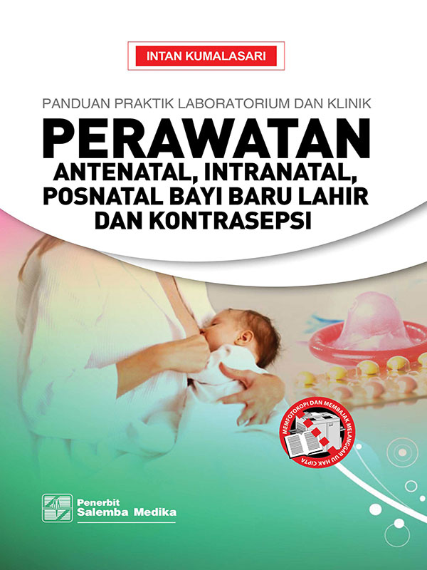 Panduan Praktik Klinik dan Lab. Perawatan Antenatal-Intranatal-Postnatal-Bayi Baru Lahir dan Kontrasepsi/Intan K